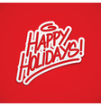 Happy holidays greeting calligraphy card vector image vector image