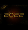 new year 2022 gold glittering sparkles on black vector image vector image