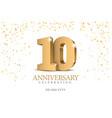 anniversary 10 gold 3d numbers vector image