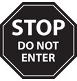 stop black sign do not enter isolated vector image vector image