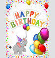 Birthday cartoon with happy elephant vector image vector image