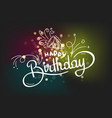 happy birthday lettering design for greeting vector image