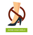 avoid wearing high heels sign close up vector image