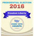Freedom Liberty Presidential Election 2016 vector image