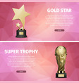 gold star and super trophy realistic vector image vector image