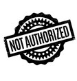 not authorized rubber stamp vector image vector image