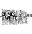 white collar crimes text word cloud concept vector image vector image