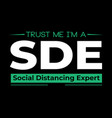 trust me i am a sde vector image vector image