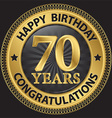 70 years happy birthday congratulations gold label vector image