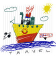travel and tourism concept cute boat childrens vector image