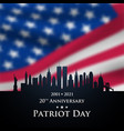 20 th anniversary patriot day 2001-2021 new york vector image vector image