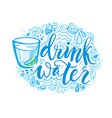 drink more water hand drawn typography poster t vector image vector image
