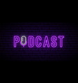 podcast neon sign glowing emblem on dark vector image vector image