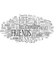 are you too busy for friends text word cloud vector image vector image