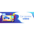car review video concept banner header vector image vector image