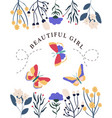 cute floral poster with beatutiful girl slogan vector image