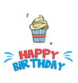 happy birthday cup cake background image vector image