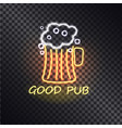 good pub cute glowing signboard with beer glass vector image vector image