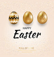 happy easter greeting card golden eggs set with vector image