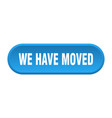 we have moved button we have moved rounded blue vector image vector image