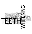 white teeth for a warm summer text word cloud vector image vector image