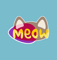 meow sticker social media network message badges vector image vector image
