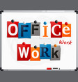 office work made from newspaper letters vector image vector image