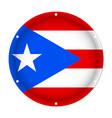 round metallic flag - puerto rico with screw holes vector image
