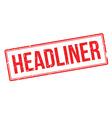 Headliner rubber stamp vector image vector image