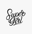 super girl hand written lettering vector image