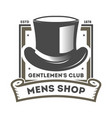 mens shop vintage label with cylinder hat vector image vector image