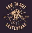 t-shirt design how to ride skateboard vector image