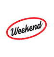 weekend rubber stamp vector image