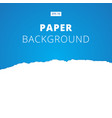 white ripped paper cut on blue background vector image vector image