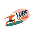 surf school logo with funny character surfer vector image