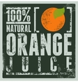Typographic retro grunge orange juice poster vector image