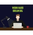 work hard and dream big businessman work until vector image vector image