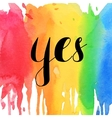 Yes typographic design watercolor lettering vector image