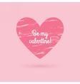 Valentines day phrase Grunge heart vector image vector image