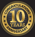 10 years anniversary congratulations gold label vector image vector image