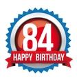 Eighty Four years happy birthday badge ribbon vector image vector image
