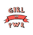 girl power words with retro hand draw ribbon vector image vector image