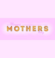 happy mothers day design vintage lettering vector image vector image