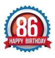 Eighty Six years happy birthday badge ribbon vector image vector image