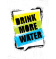 drink more water healthy nutrition motivation vector image