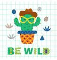 poster with wild cactus in glasses vector image vector image