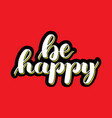 be happy hand drawn brush lettering on vector image vector image
