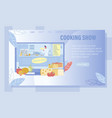 cooking show translation advertising landing page vector image vector image