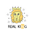 lion face drawing with typography reai king vector image vector image