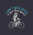 t-shirt design i dont need speed i just need vector image